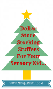 Dollar Store Sensory finds, stocking stuffers