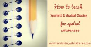 spaghetti spacing, spatial awareness, handwriting
