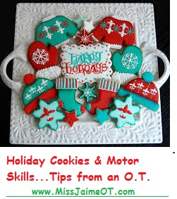"Tips to adapt your Holiday Cookie Tradition for an ""OT kid"""