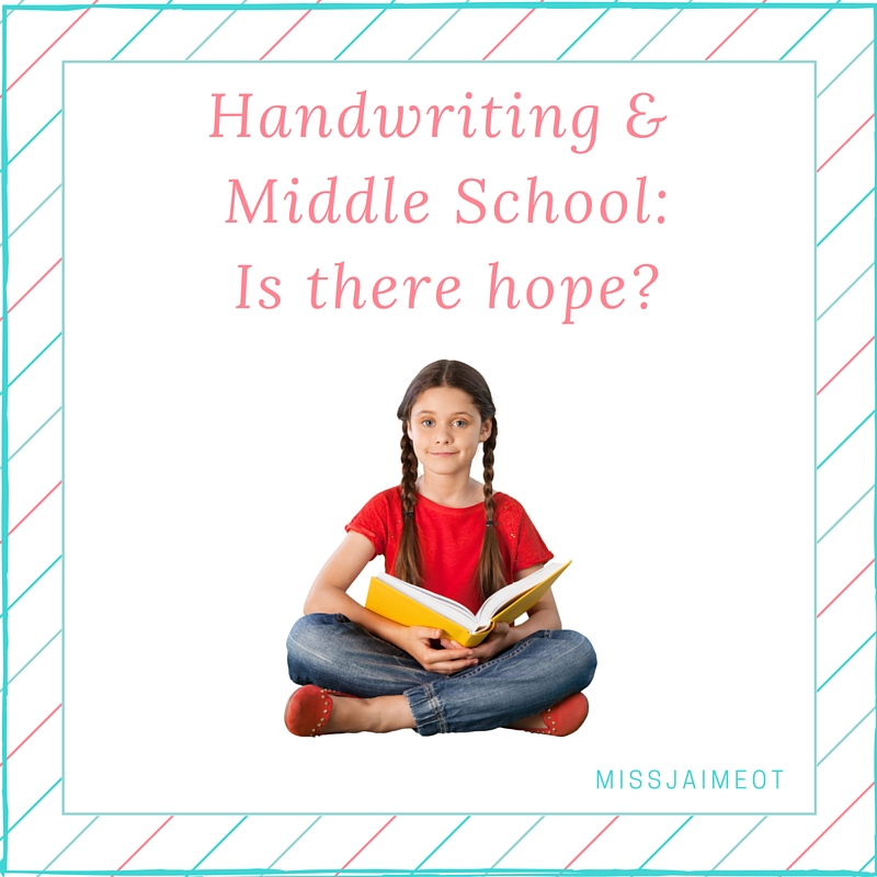 middle school and handwriting, graphomotor skills, dysgraphia