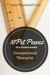 10 Pet Peeves School Based OT