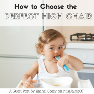 choose the best high chair, positioning, baby feeding, eating solids