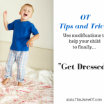 dressed, self -care skills, ADLs, adaptive dressing