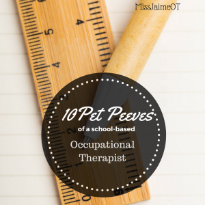 ot pet peeves, occupational therapy, school based OT