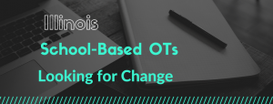School-Based OTs looking for change
