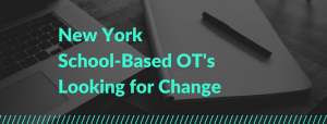 NY School-Based OTs Looking for Change