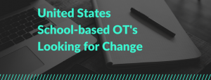 USA School-Based OTs Looking for Change